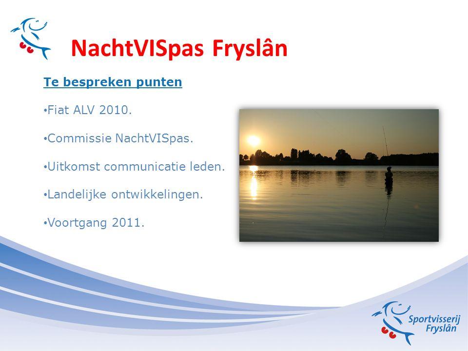 NachtVISpas Fryslân Fiat ALV 2010 ALV akkoord met inzetten van NachtVISpas.