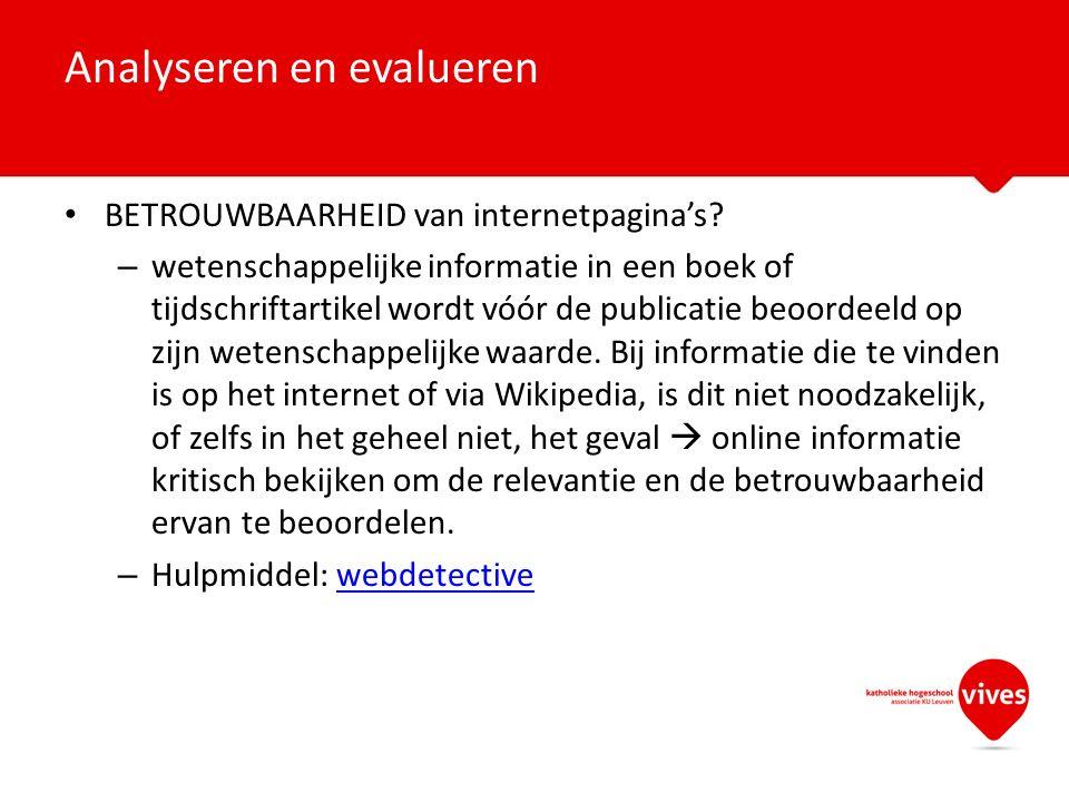 BETROUWBAARHEID van internetpagina's.– Vier criteria  Auteur/autoriteit (bv.