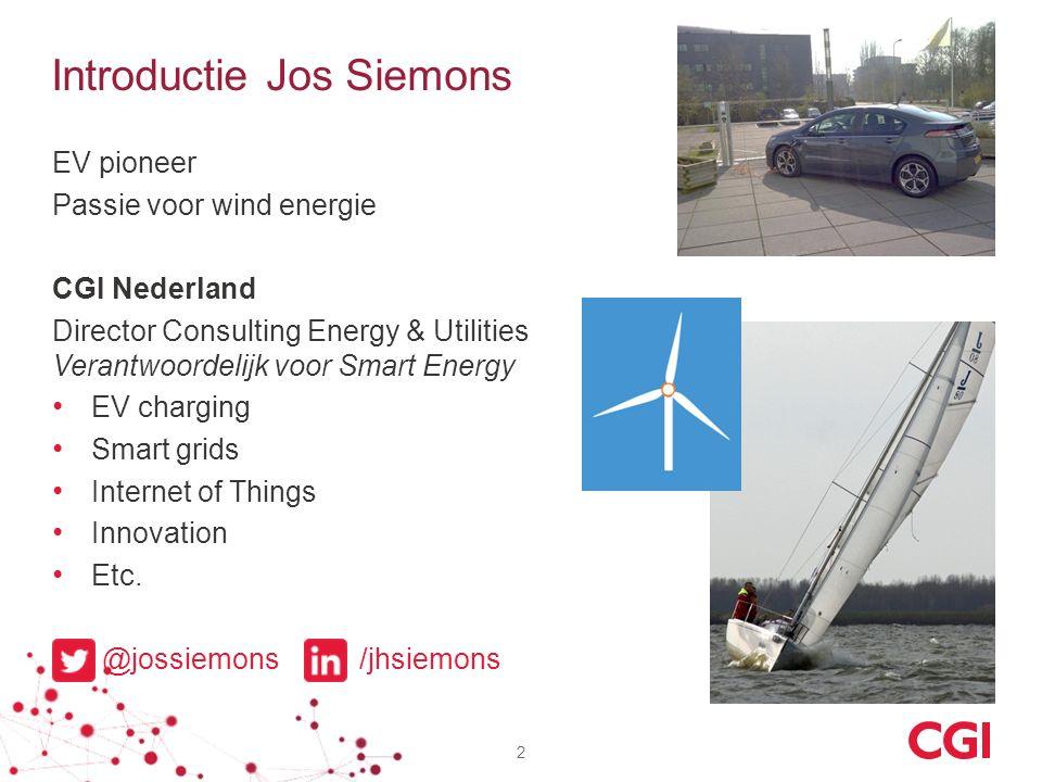 Introductie Jos Siemons 2 EV pioneer Passie voor wind energie CGI Nederland Director Consulting Energy & Utilities Verantwoordelijk voor Smart Energy EV charging Smart grids Internet of Things Innovation Etc.
