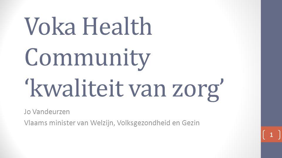 Voka Health Community 'kwaliteit van zorg' Jo Vandeurzen Vlaams minister van Welzijn, Volksgezondheid en Gezin 1