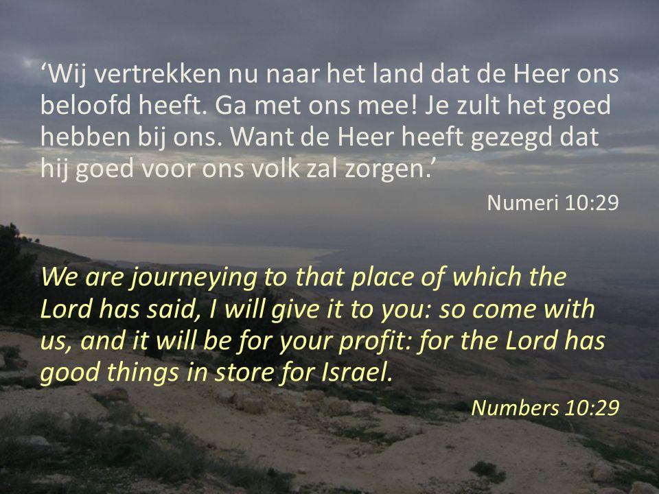'Wij vertrekken nu naar het land dat de Heer ons beloofd heeft.