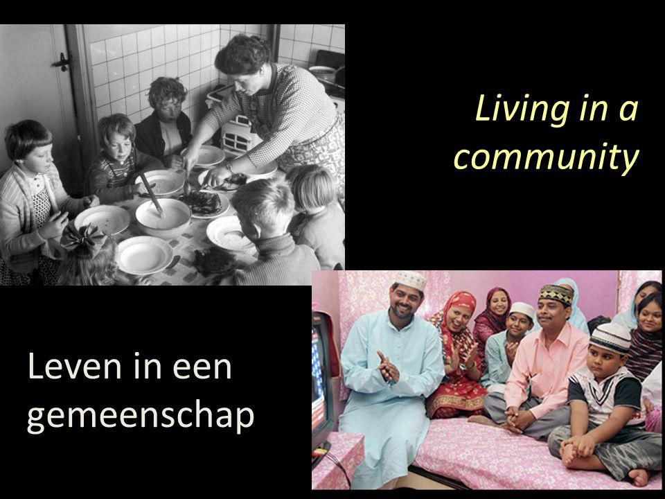 Leven in een gemeenschap Living in a community