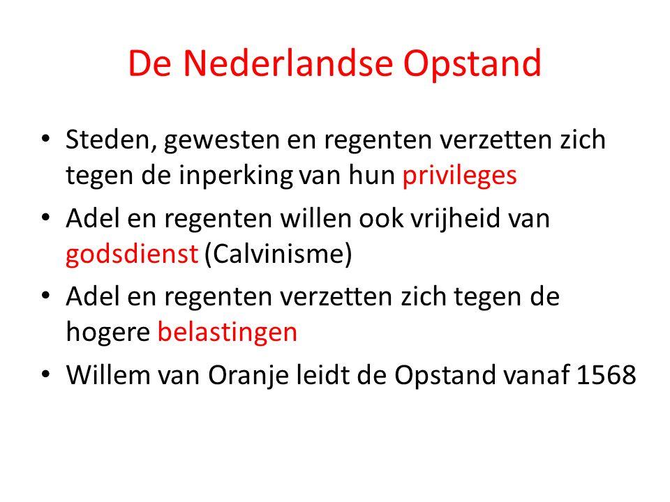 De Nederlandse Opstand Steden, gewesten en regenten verzetten zich tegen de inperking van hun privileges Adel en regenten willen ook vrijheid van gods