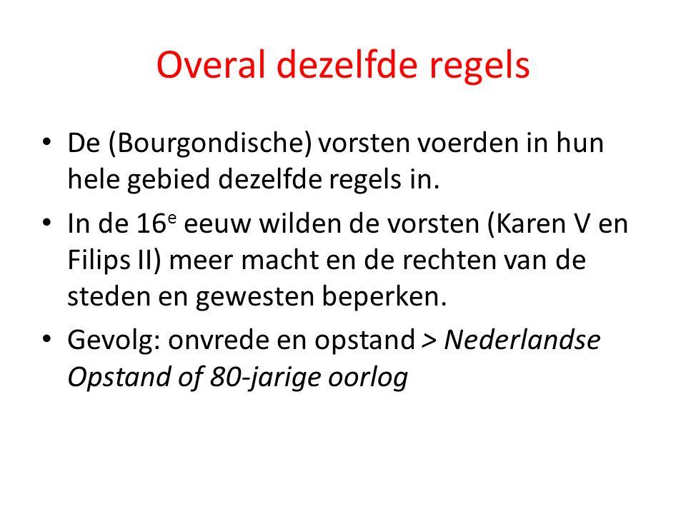 De Nederlandse Opstand Steden, gewesten en regenten verzetten zich tegen de inperking van hun privileges Adel en regenten willen ook vrijheid van godsdienst (Calvinisme) Adel en regenten verzetten zich tegen de hogere belastingen Willem van Oranje leidt de Opstand vanaf 1568