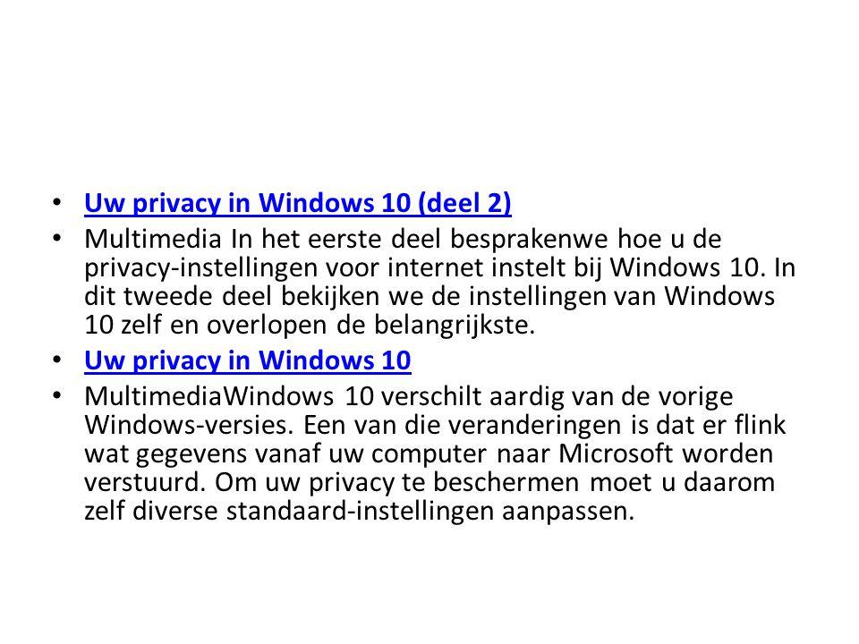 Uw privacy in Windows 10 (deel 2) Multimedia In het eerste deel besprakenwe hoe u de privacy-instellingen voor internet instelt bij Windows 10.