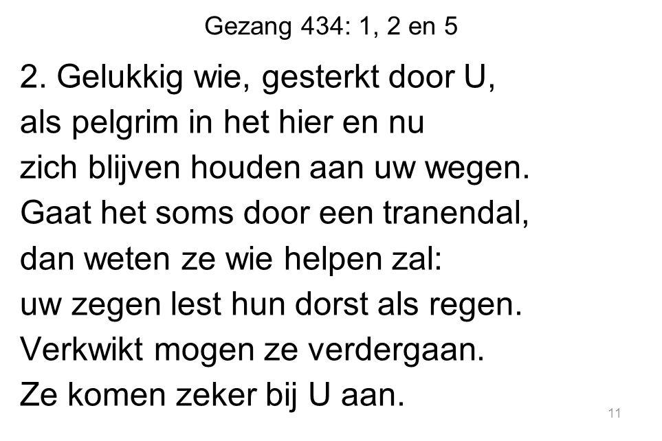 Gezang 434: 1, 2 en 5 2.