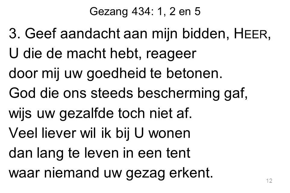 Gezang 434: 1, 2 en 5 3.