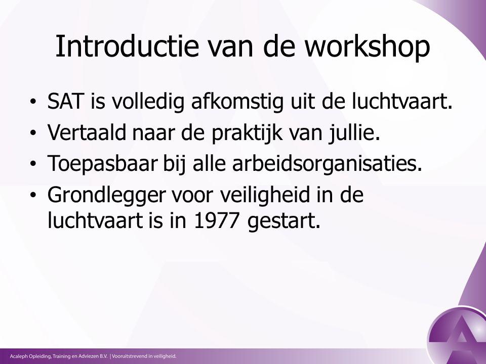 Introductie van de workshop SAT is volledig afkomstig uit de luchtvaart.