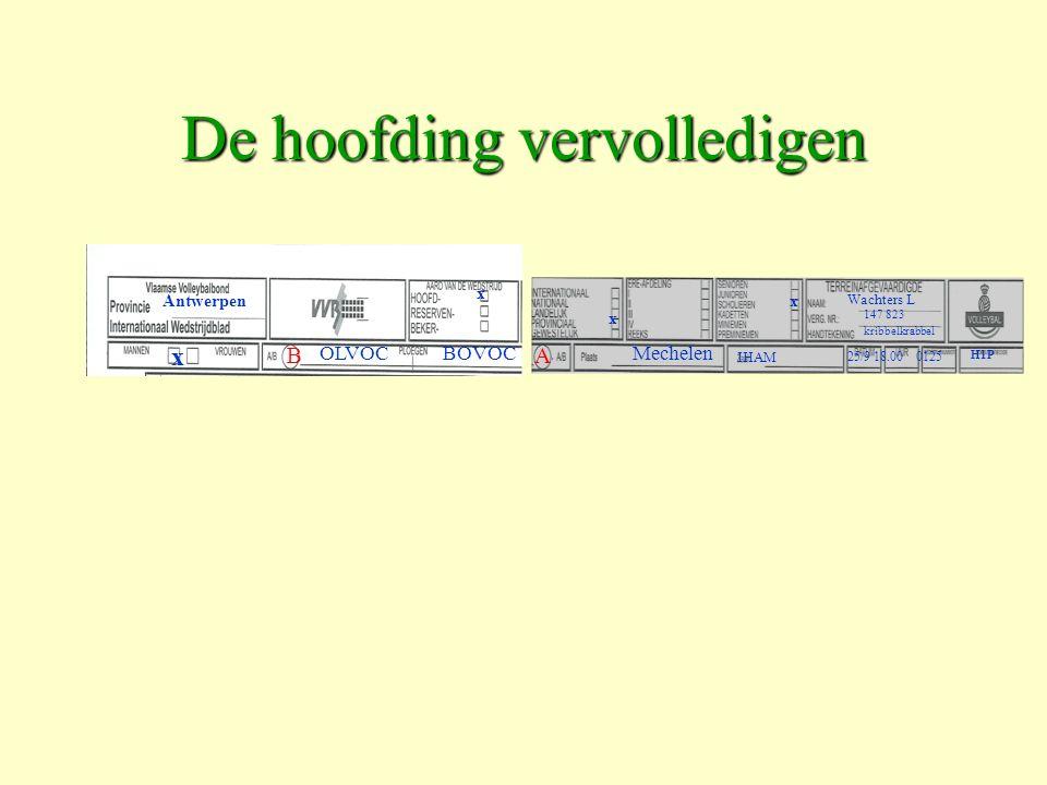 De hoofding vervolledigen Antwerpen x x x x OLVOCBOVOCMechelen IHAM 25/9 18.00 0125 H1P Wachters L 147 823 kribbelkrabbel AB