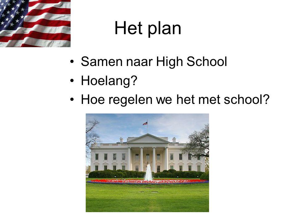 Het plan Samen naar High School Hoelang? Hoe regelen we het met school?