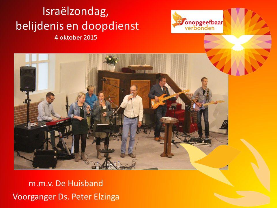 Israëlzondag, belijdenis en doopdienst 4 oktober 2015 m.m.v.