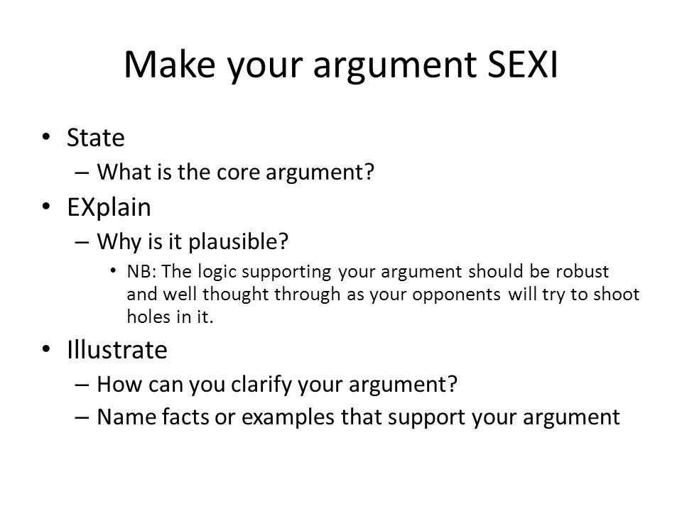 Make your argument SEXI State – What is the core argument.