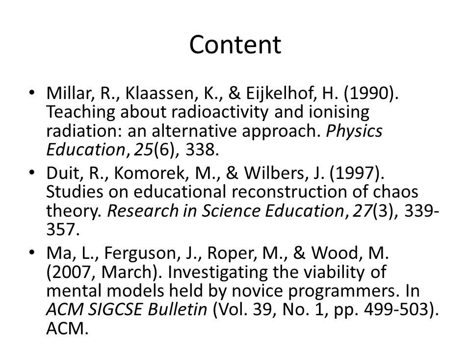 Content Millar, R., Klaassen, K., & Eijkelhof, H. (1990).