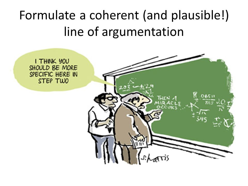 Formulate a coherent (and plausible!) line of argumentation