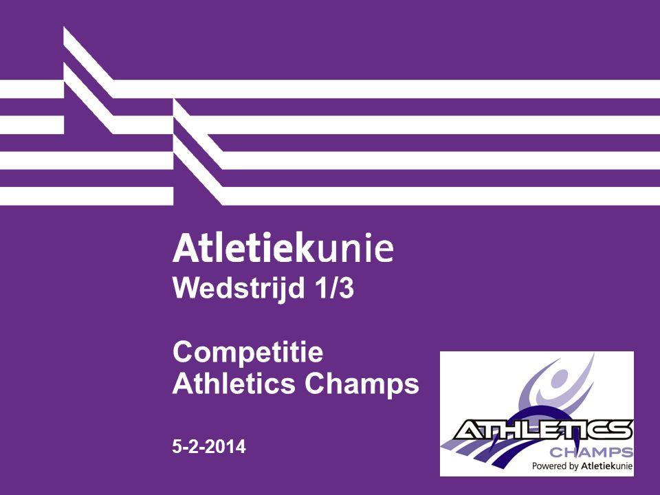 Wedstrijd 1/3 Competitie Athletics Champs 5-2-2014