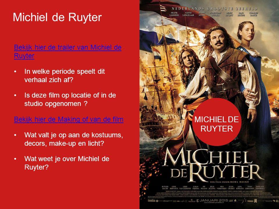 Michiel de Ruyter Bekijk hier de trailer van Michiel de Ruyter In welke periode speelt dit verhaal zich af? Is deze film op locatie of in de studio op