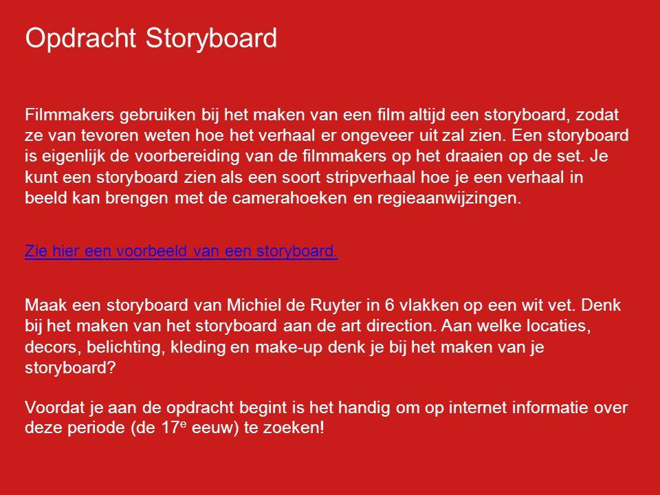 Opdracht Storyboard Filmmakers gebruiken bij het maken van een film altijd een storyboard, zodat ze van tevoren weten hoe het verhaal er ongeveer uit