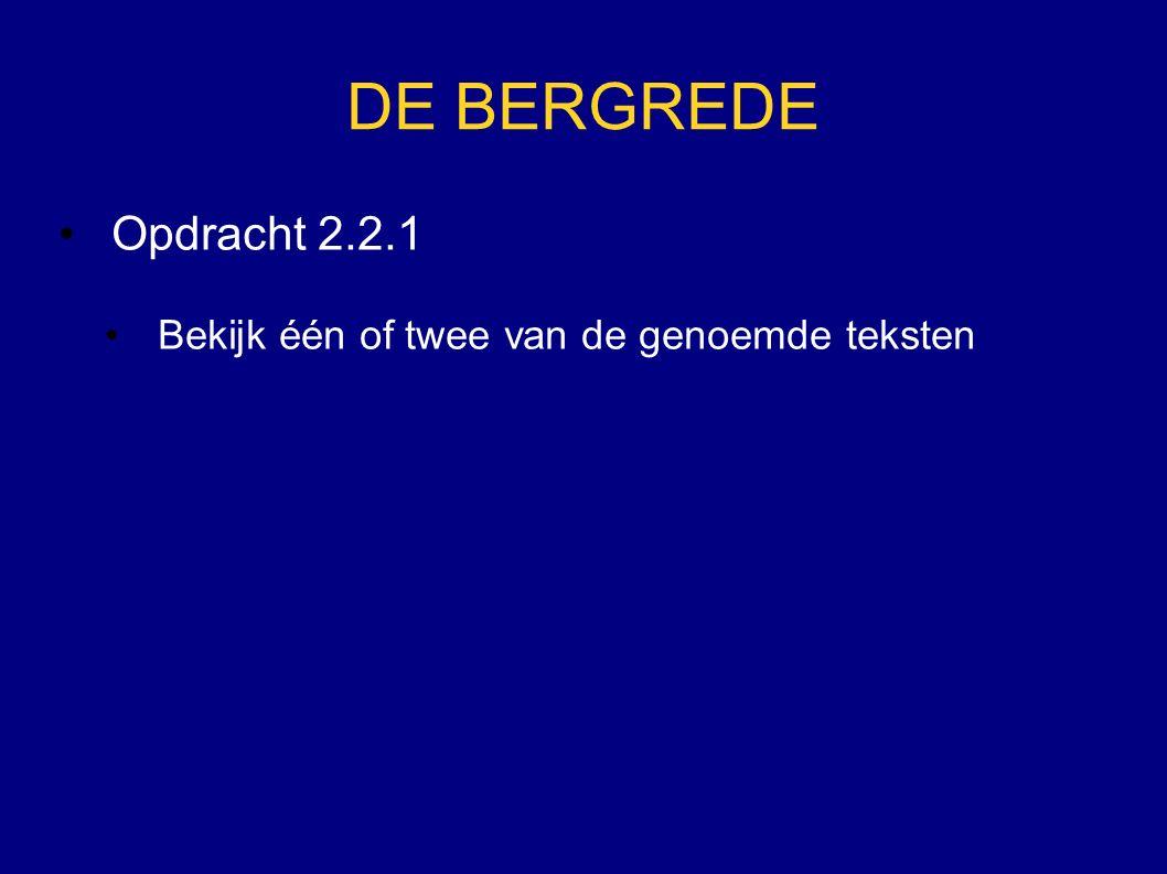 DE BERGREDE Opdracht 2.2.1 Bekijk één of twee van de genoemde teksten