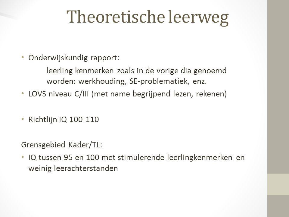 Onderwijskundig rapport: leerling kenmerken zoals in de vorige dia genoemd worden: werkhouding, SE-problematiek, enz. LOVS niveau C/III (met name begr