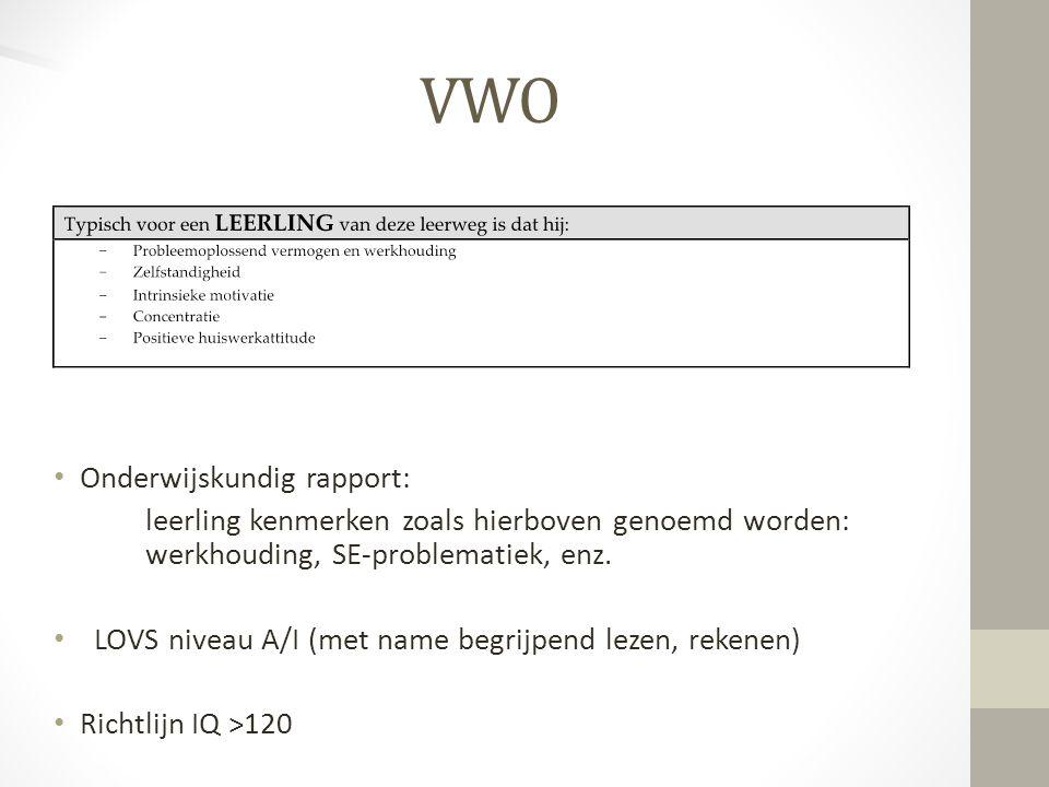VWO Onderwijskundig rapport: leerling kenmerken zoals hierboven genoemd worden: werkhouding, SE-problematiek, enz. LOVS niveau A/I (met name begrijpen