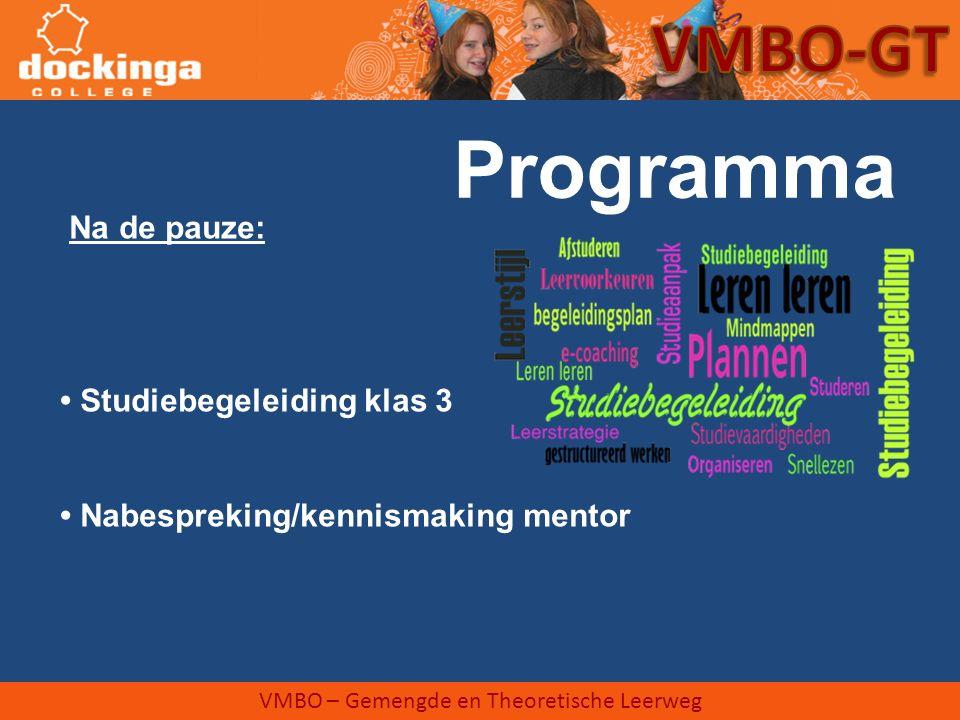 Na de pauze: Studiebegeleiding klas 3 Nabespreking/kennismaking mentor VMBO – Gemengde en Theoretische Leerweg Programma