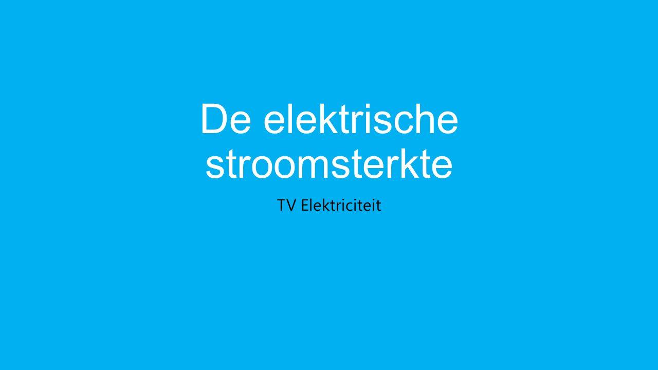 De elektrische stroomsterkte TV Elektriciteit