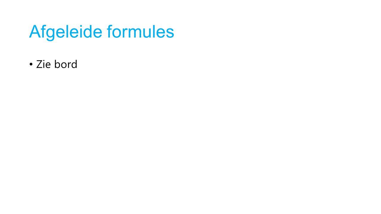 Afgeleide formules Zie bord