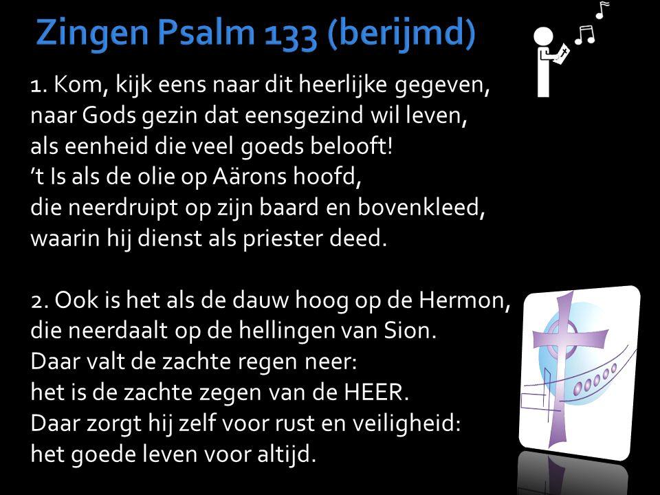 Zingen Psalm 133 (berijmd) 1.
