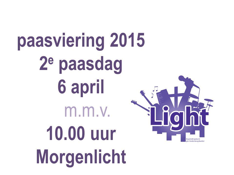 paasviering 2015 2 e paasdag 6 april m.m.v. 10.00 uur Morgenlicht