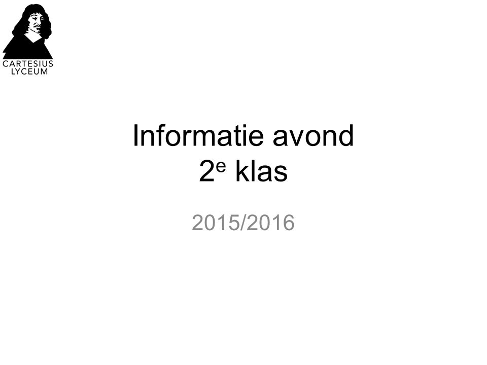 Informatie avond 2 e klas 2015/2016
