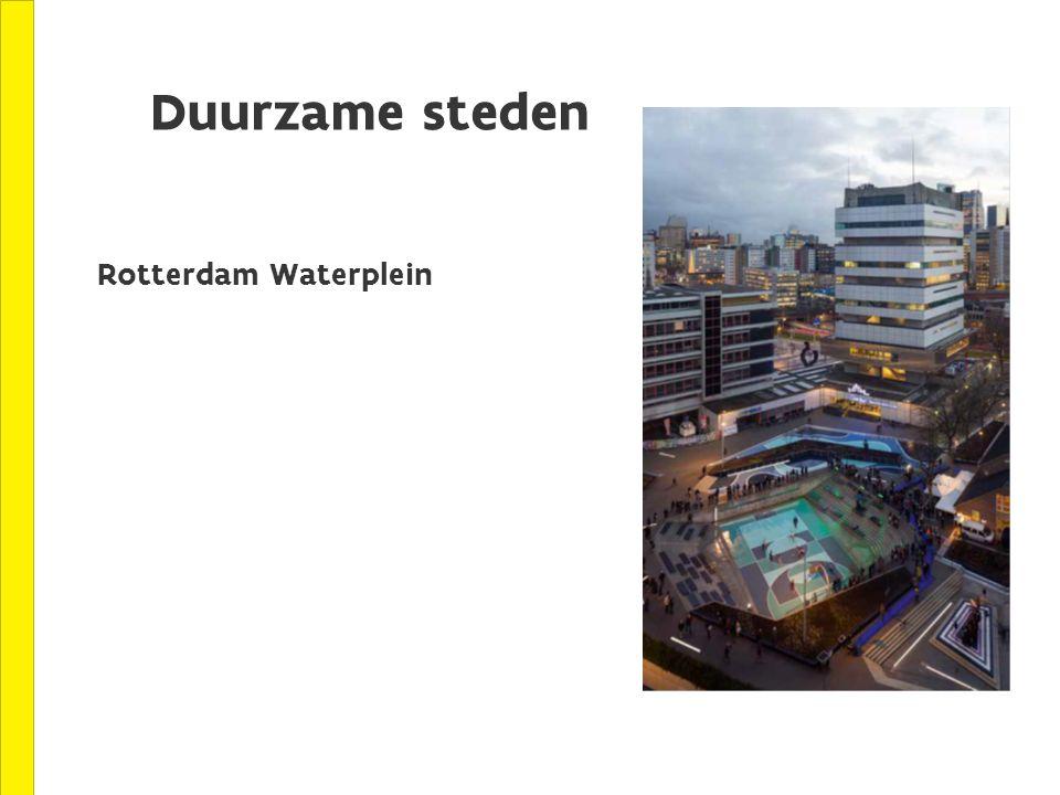 Duurzame steden Rotterdam Waterplein