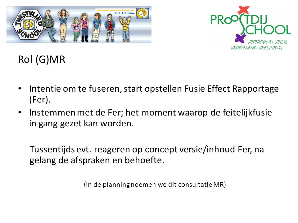 Rol (G)MR Intentie om te fuseren, start opstellen Fusie Effect Rapportage (Fer).