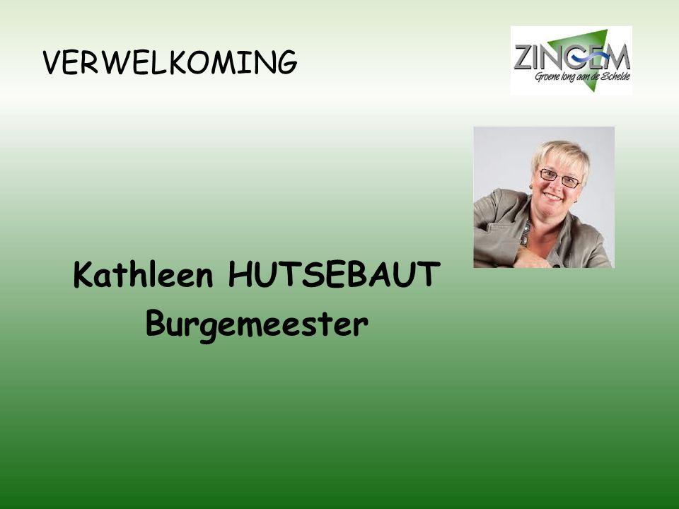 VERWELKOMING Kathleen HUTSEBAUT Burgemeester