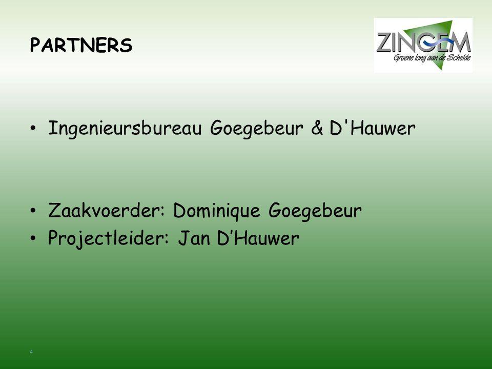 4 PARTNERS Ingenieursbureau Goegebeur & D'Hauwer Zaakvoerder: Dominique Goegebeur Projectleider: Jan D'Hauwer