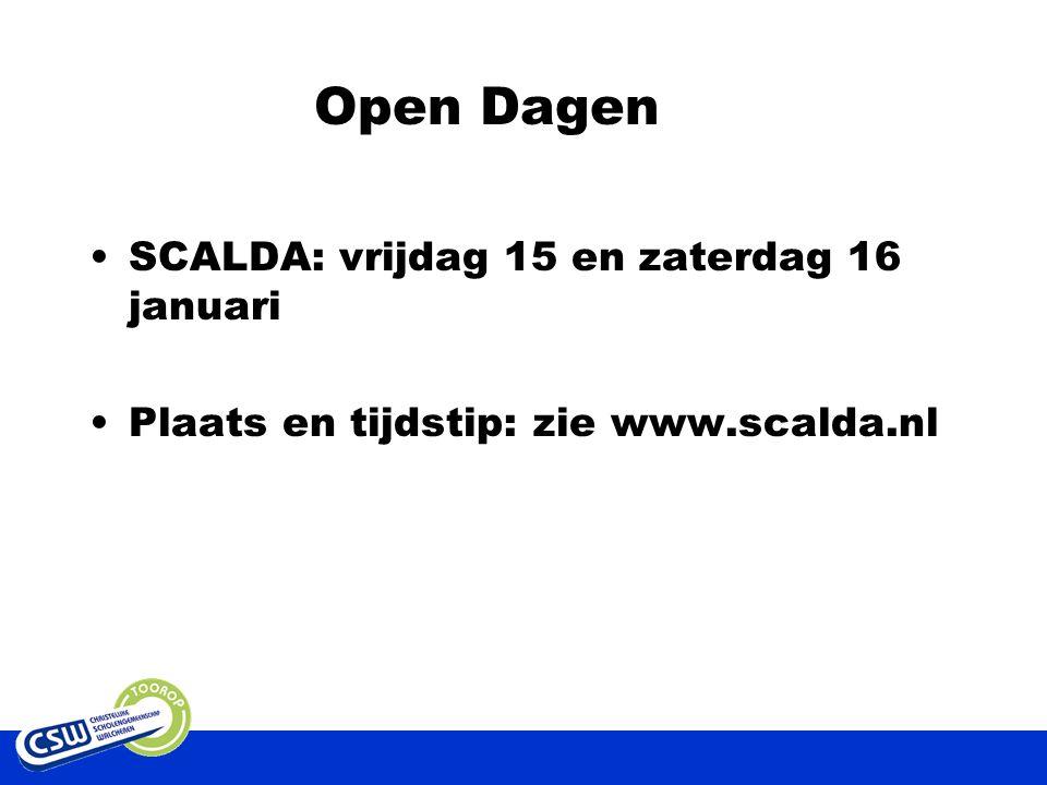 Open Dagen SCALDA: vrijdag 15 en zaterdag 16 januari Plaats en tijdstip: zie www.scalda.nl