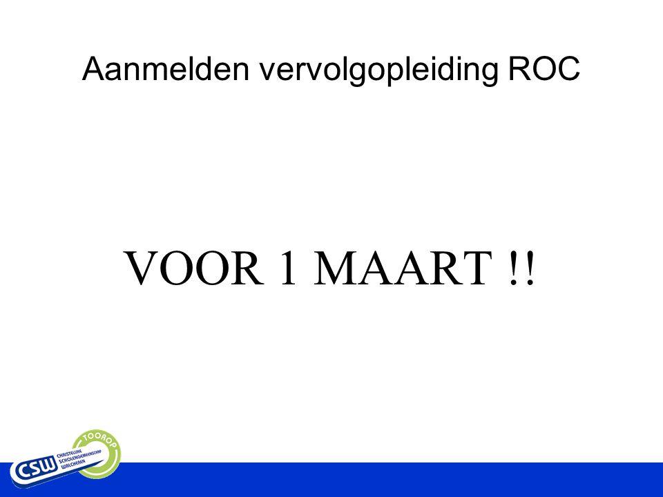 Aanmelden vervolgopleiding ROC VOOR 1 MAART !!