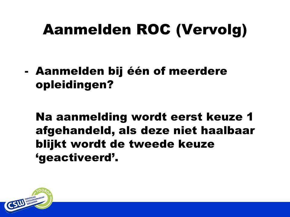 Aanmelden ROC (Vervolg) -Aanmelden bij één of meerdere opleidingen.