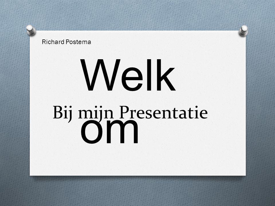 Bij mijn Presentatie Richard Postema Welk om