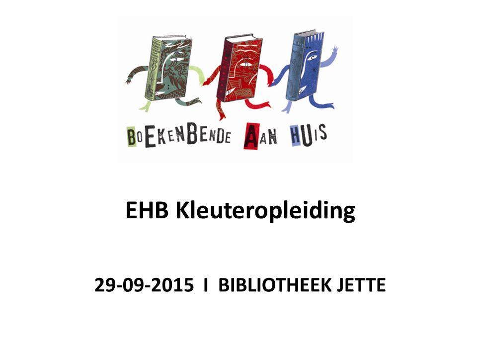 29-09-2015 I BIBLIOTHEEK JETTE EHB Kleuteropleiding