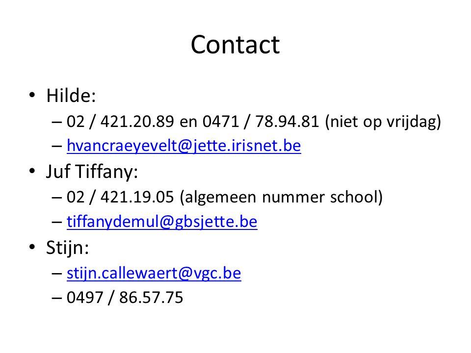 Contact Hilde: – 02 / 421.20.89 en 0471 / 78.94.81 (niet op vrijdag) – hvancraeyevelt@jette.irisnet.be hvancraeyevelt@jette.irisnet.be Juf Tiffany: – 02 / 421.19.05 (algemeen nummer school) – tiffanydemul@gbsjette.be tiffanydemul@gbsjette.be Stijn: – stijn.callewaert@vgc.be stijn.callewaert@vgc.be – 0497 / 86.57.75