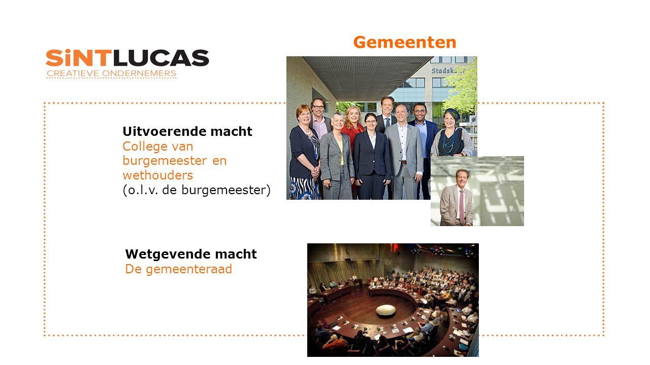 Gemeenten Uitvoerende macht College van burgemeester en wethouders (o.l.v. de burgemeester) Wetgevende macht De gemeenteraad