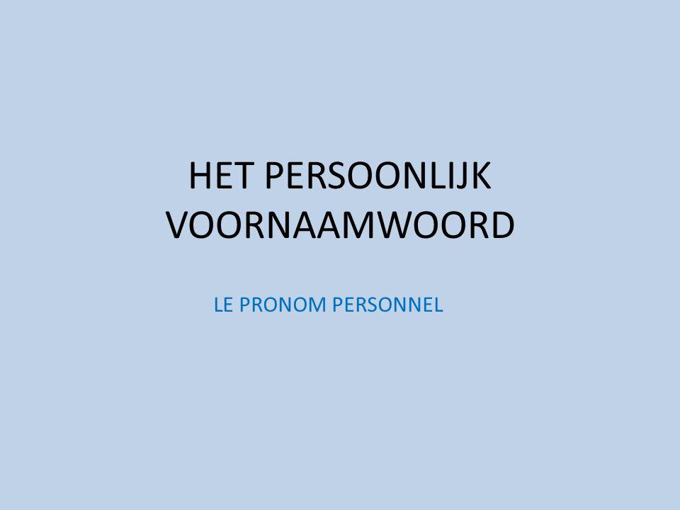 Als onderwerp Vormen: je, tu, il, elle, on, nous, vous, ils, elles Enkelvoud:Meervoud: je parle nous parlons tu parles vous parlez il parle ils parlent elle parle elles parlent on: spreektaal voor je, tu, nous of vous  on parle 7.1 !