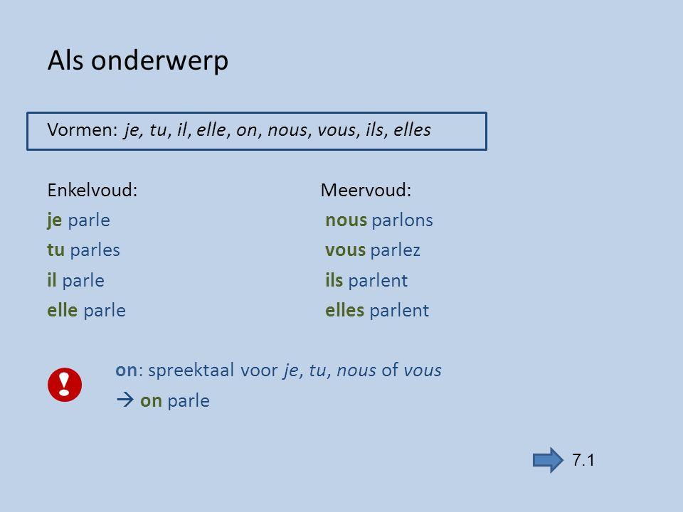 Als lijdend voorwerp Vormen: me, te, le, la, nous, vous, les Sandrine me cherche.