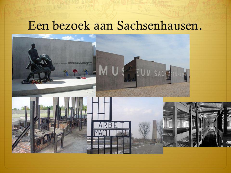 Een bezoek aan Sachsenhausen.