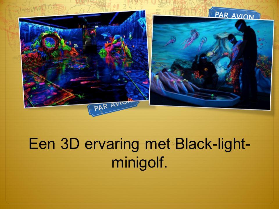 Een 3D ervaring met Black-light- minigolf.