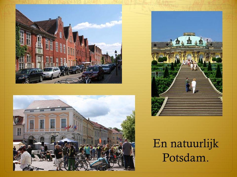En natuurlijk Potsdam.