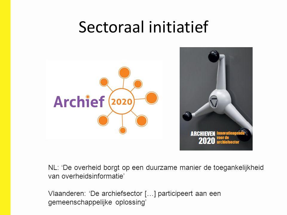 Sectoraal initiatief NL: 'De overheid borgt op een duurzame manier de toegankelijkheid van overheidsinformatie' Vlaanderen: 'De archiefsector […] participeert aan een gemeenschappelijke oplossing'