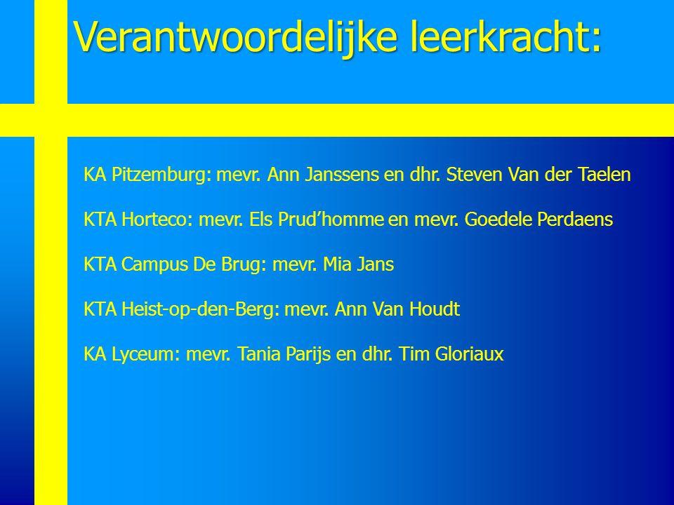 KA Pitzemburg: mevr. Ann Janssens en dhr. Steven Van der Taelen KTA Horteco: mevr. Els Prud'homme en mevr. Goedele Perdaens KTA Campus De Brug: mevr.