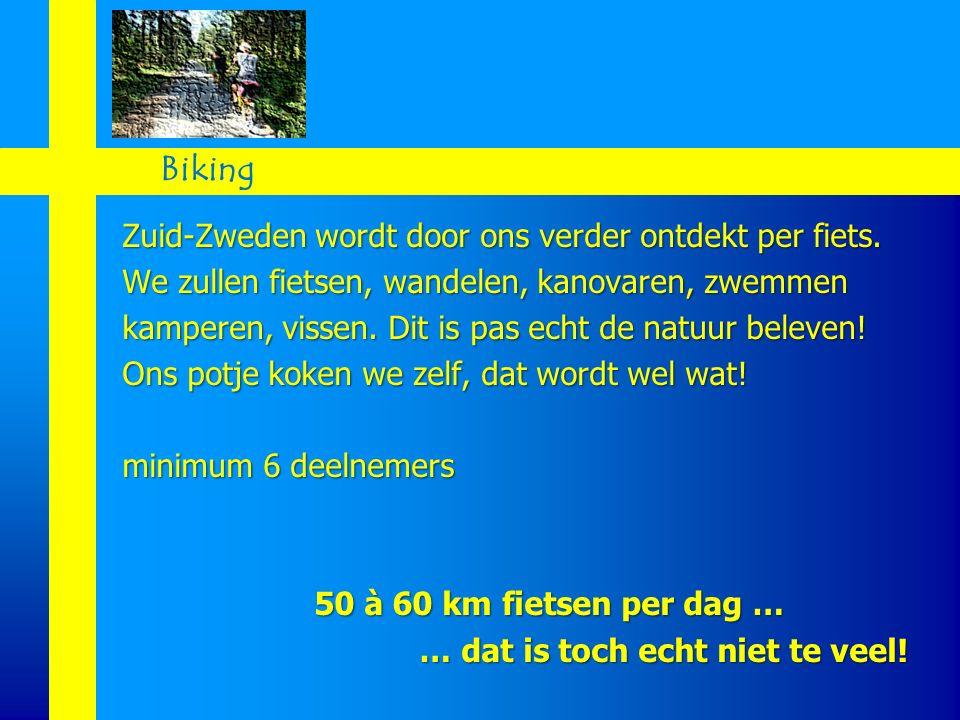 Zuid-Zweden wordt door ons verder ontdekt per fiets. We zullen fietsen, wandelen, kanovaren, zwemmen kamperen, vissen. Dit is pas echt de natuur belev