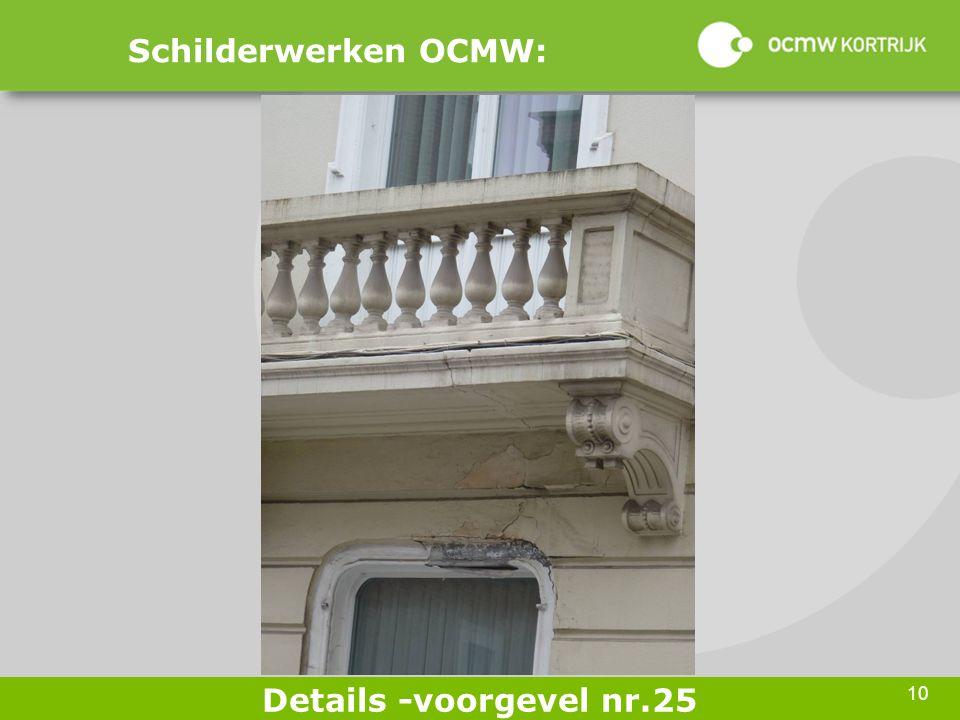 10 Schilderwerken OCMW: Details -voorgevel nr.25